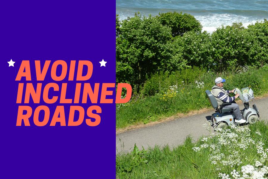 Avoid Inclined roads
