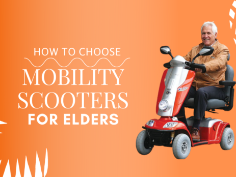 How to Choose Mobility Scooters for Elders